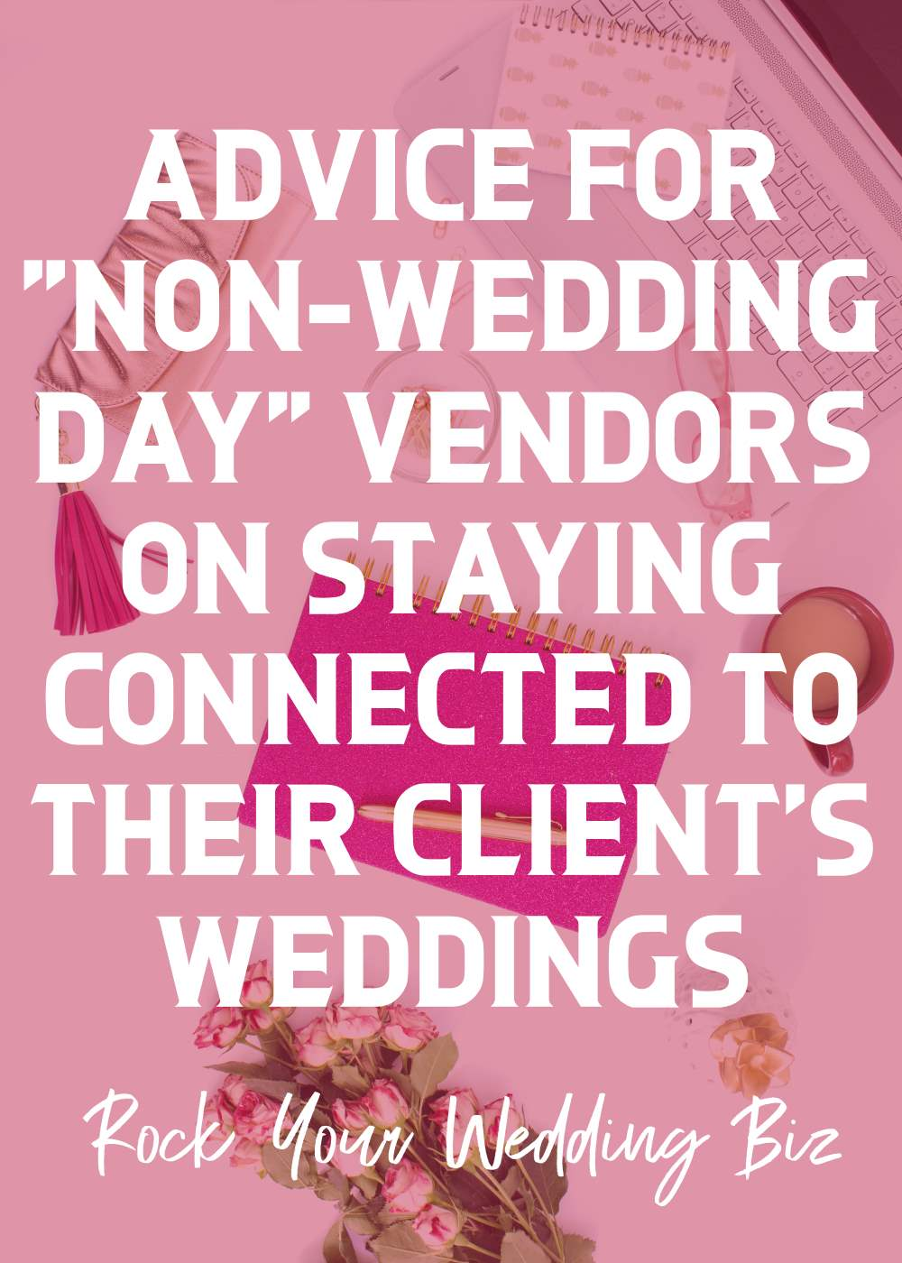 Episode 8 - Advice for Non-Wedding Day Vendors