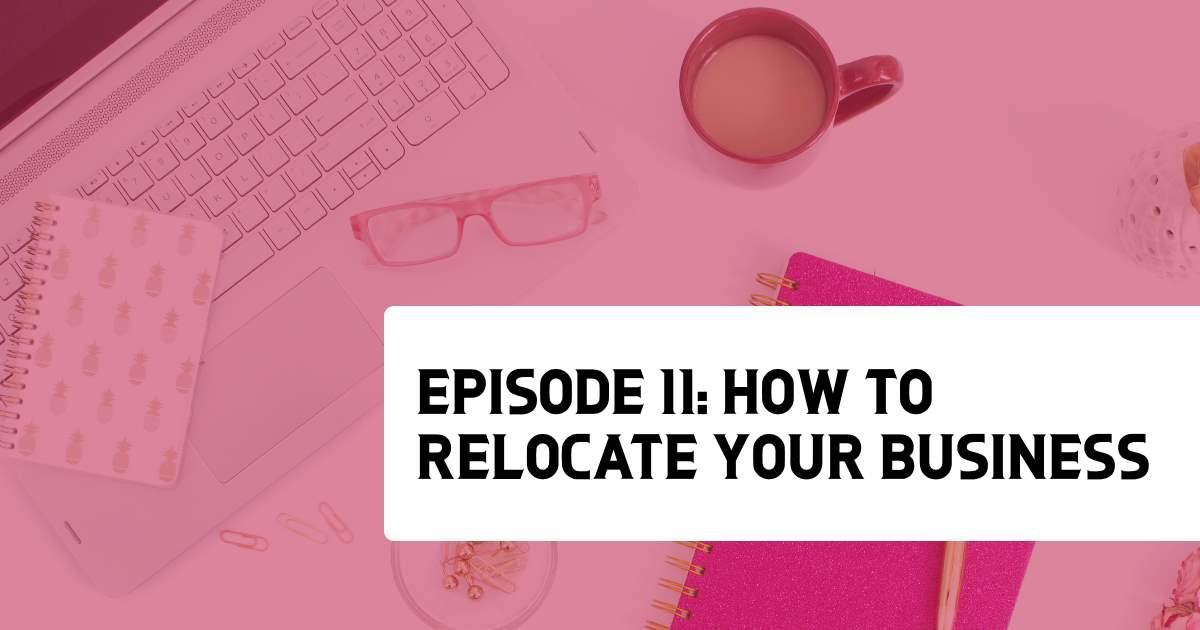 Episode 11 - Creatives on the Move: How to Relocate your Biz