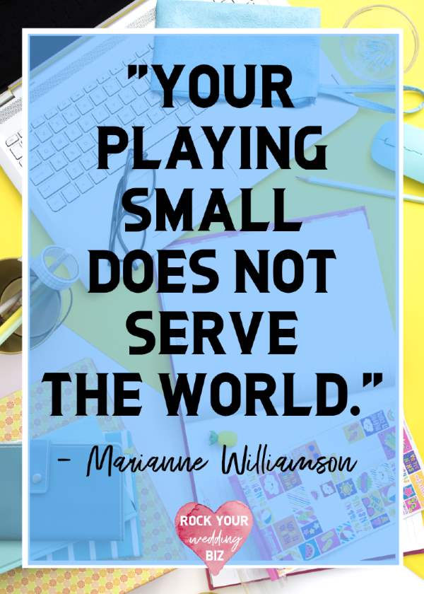Your Playing Small Does Not Serve the World