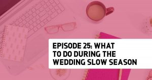 Episode 25 - What to Do During the Slow Season