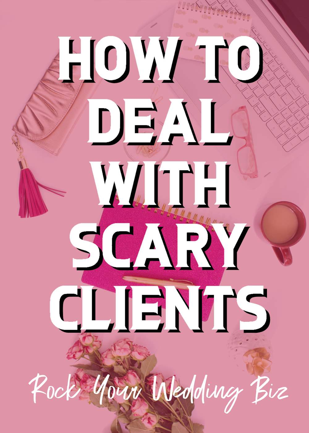 Episode 27 - How to Deal with Scary Clients