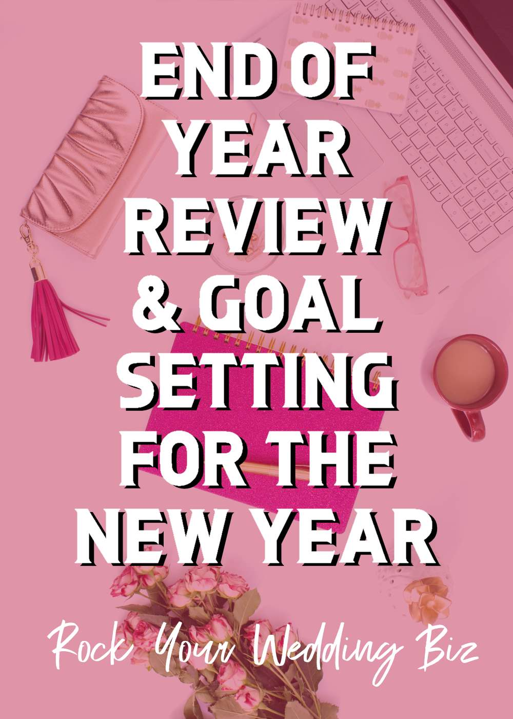 Episode 29 - End of Year Review and Goal Setting for the New Year