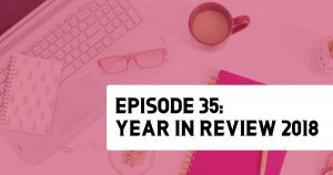 Episode 35 - Year in Review 2018