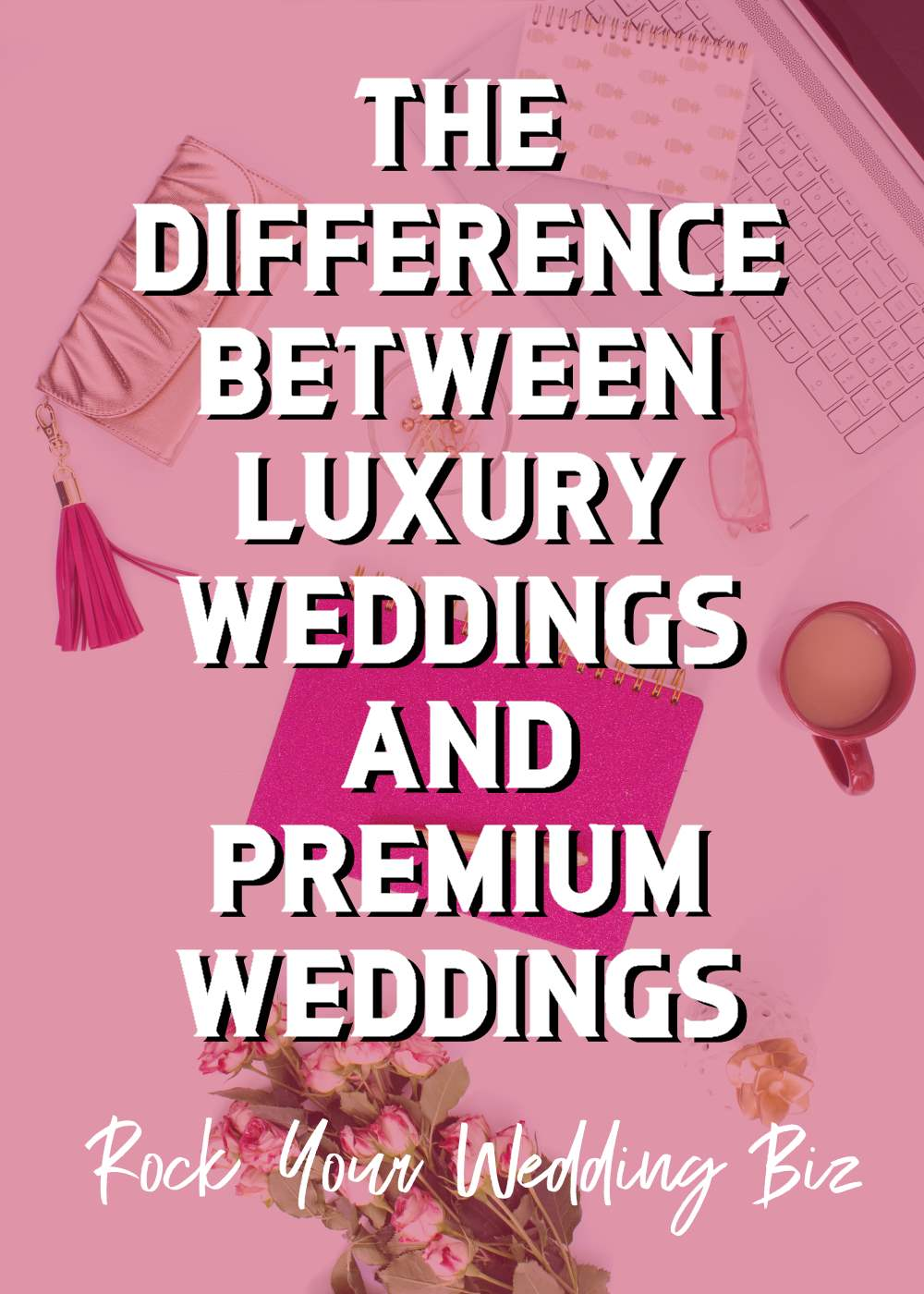 Episode 50: Luxury Weddings Vs Premium Weddings