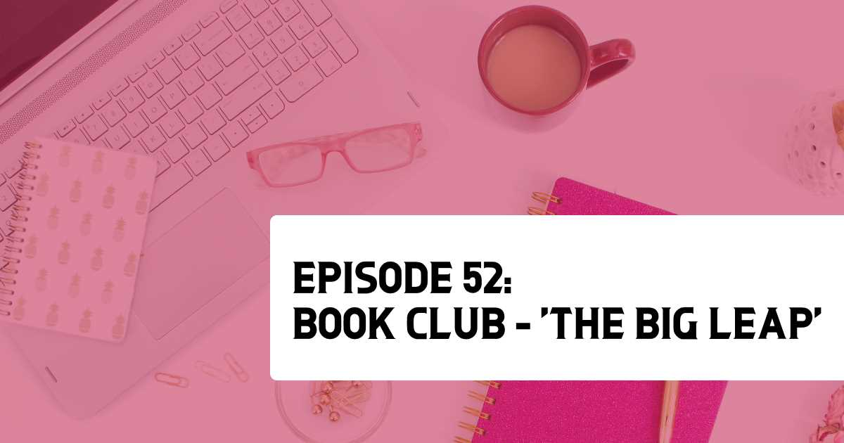 Episode 52: Book Club: 'The Big Leap'