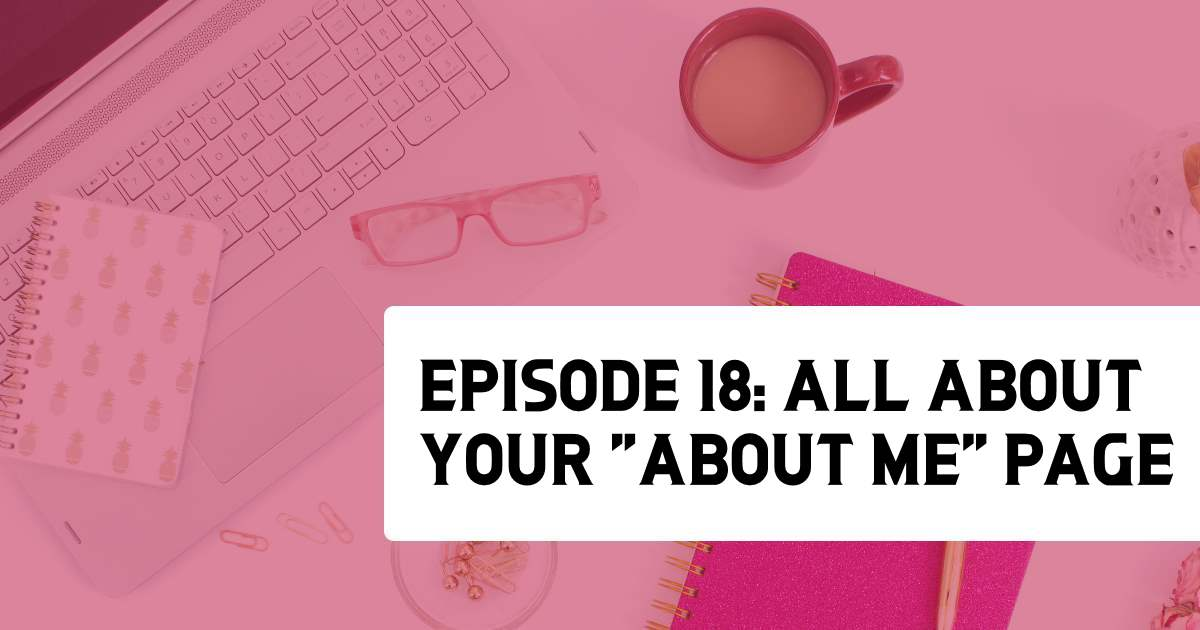 "Episode 18 - All About Your ""About Me"" Page"